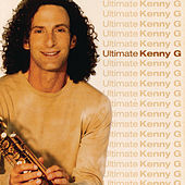 Ultimate Kenny G by Kenny G