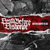 Better Ways To Die by Death Before Dishonor