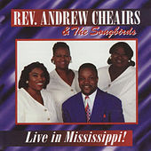 Live in Mississippi! by Rev. Andrew Cheairs & The Songbirds