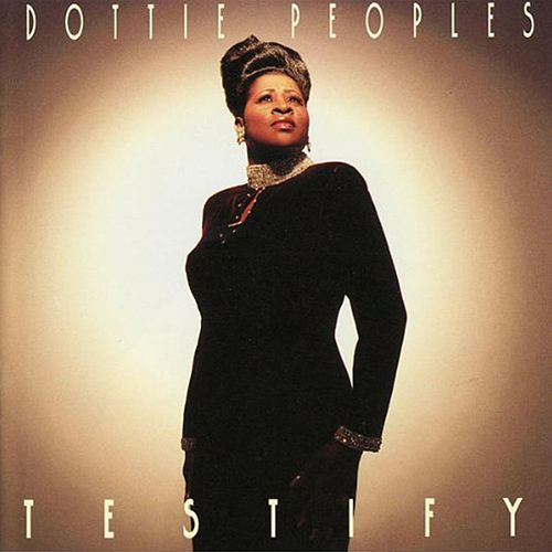 Testify by Dottie Peoples