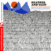 Heather And Glen: Songs And Melodies From The Highland And Lowland Scotland (Digitally Remastered) by Various Artists