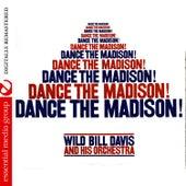 Dance The Madison! (Digitally Remastered) by Wild Bill Davis
