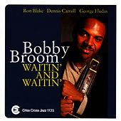 Waitin And Waitin by Bobby Broom