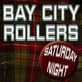 Saturday Night (Re-Recorded / Remastered) by Bay City Rollers