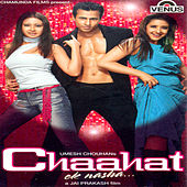 Chaahat - Ek Nasha (Hindi Film) by Various Artists