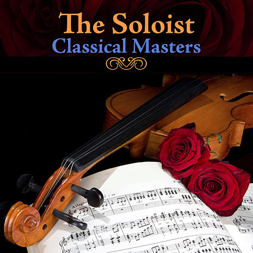 The Soloist - Classical Masters by Various Artists