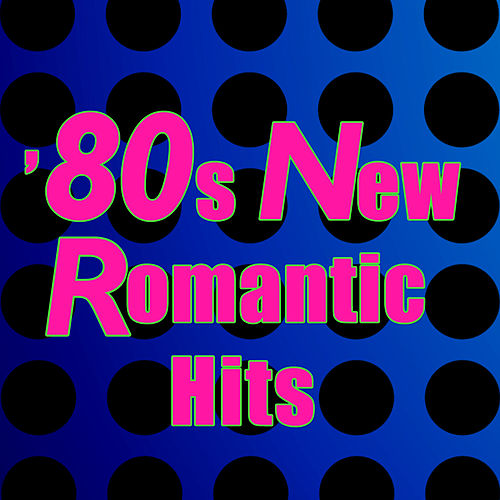 80s New Romantic Hits (Re-Recorded / Remastered Versions) by Various Artists