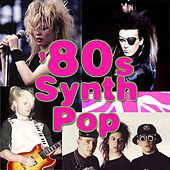 80s Synth Pop by Various Artists