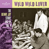 Wild Wild Lover (The Benny Joy Story 1957-61, Vol. 4) by Benny Joy