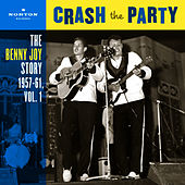 Crash The Party (The Benny Joy Story 1957-61, Vol. 1) by Benny Joy