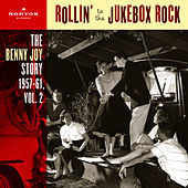 Rollin' To The Jukebox Rock (The Benny Joy Story 1957-61, Vol. 2) by Benny Joy