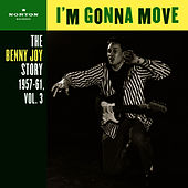 I'm Gonna Move (The Benny Joy Story 1957-61, Vol. 3) by Benny Joy