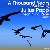 A Thousand Years (2009 Remixes) by Julius Papp