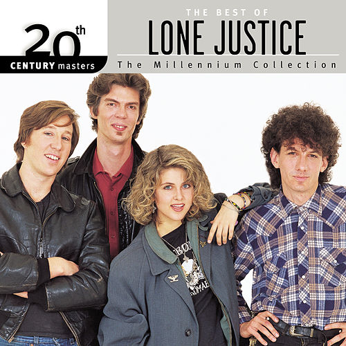 20th Century Masters The Millennium Collecton by Lone Justice
