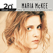 20th Century Masters The Millennium Collection by Maria McKee