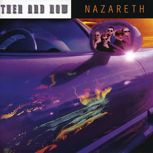 Then & Now by Nazareth