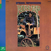 Round Trip by Phil Woods