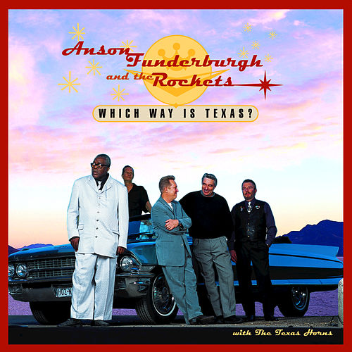 Which Way is Texas? by Anson Funderburgh and the Rockets
