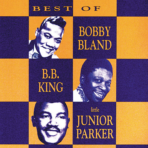 Best Of Bobby Bland, B.B. King... by Bobby Blue Bland