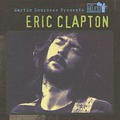 Martin Scorsese Presents The Blues: Eric Clapton by Eric Clapton