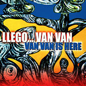 Llego... Van Van: Van Van Is Here by Los Van Van