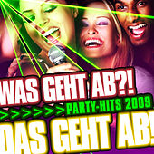 Was geht ab ?! Party-Hits 2009 - Das geht ab by Various Artists