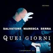 Quei Giorni by Salvatore Maresca Serra