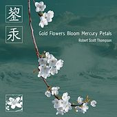 Gold Flowers Bloom Mercury Petals by Robert Scott Thompson