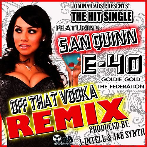 Off That Vodka Remix (Clean Version) by E-40
