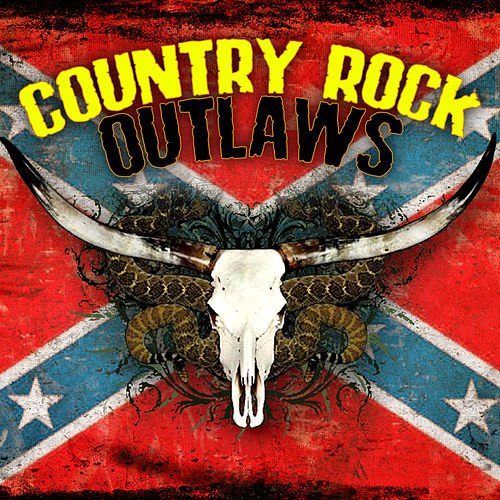 Country Rock Outlaws by Various Artists