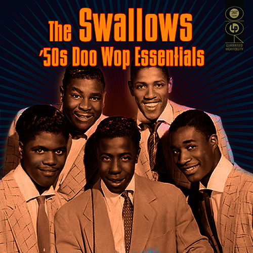 50s Doo Wop Essentials by The Swallows