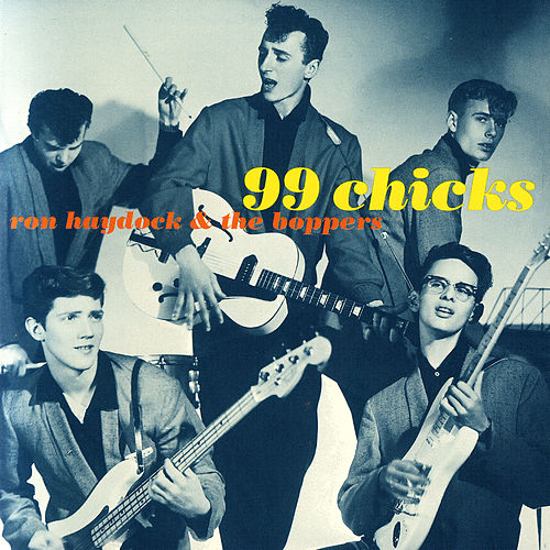 99 Chicks by Ron Haydock & the Boppers
