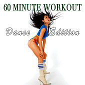 60 Minute Workout - Dance Edition by Workout Soundtracks