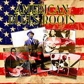 American Blues Roots by Various Artists