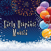 Early Hispanic Musica by Various Artists