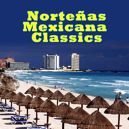 Norteñas Mexicana Classics by Various Artists