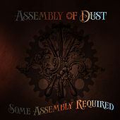 Some Assembly Required by Assembly Of Dust
