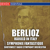 Berlioz: Harold in Italy & Symphonie Fantastique by Various Artists