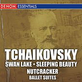 Tchaikovsky: Swan Lake, Sleeping Beauty, & Nutcracker Ballet Suites by Various Artists