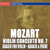 Mozart: Adagio for Violin, Adagio & Fugue, Violin Concerto No. 7 by Various Artists