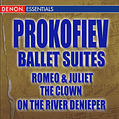 Prokofiev Ballet Suites: Romeo & Juliet - The Clown - On The River Deneper by Various Artists