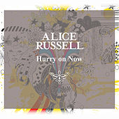Hurry On Now 12 by Alice Russell