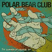 The Summer Of George by Polar Bear Club