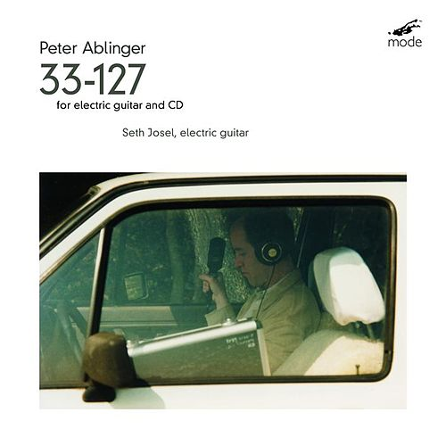 Ablinger: 33-127 For Electric Guitar And CD by Seth Josel