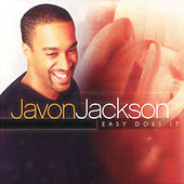 Easy Does It by Javon Jackson