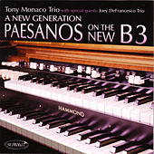 A New Generation: Paesanos On The New B3 by Tony Monaco