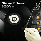 Stacey Pullen's 2020Vision by Various Artists