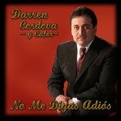 No Me Digas Adiós by Darren Cordova Y Calor