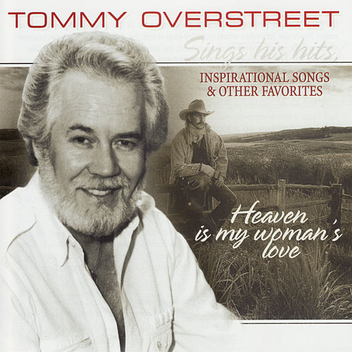 Heaven Is My Woman's Love by Tommy Overstreet