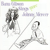 Sings More johnny Mercer by Banu Gibson